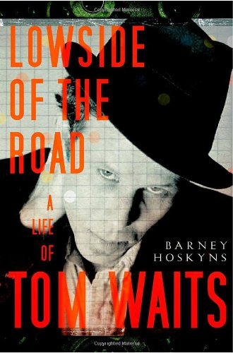 9780767927086: Lowside of the Road: A Life of Tom Waits