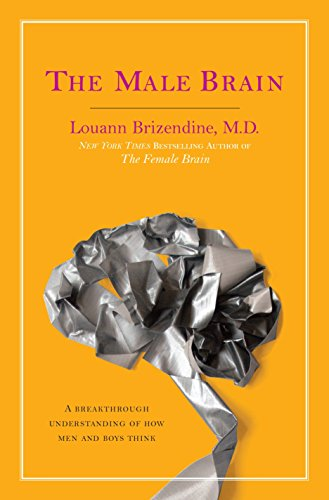 9780767927536: The Male Brain: A Breakthrough Understanding of How Men and Boys Think