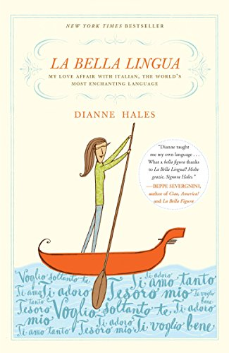 9780767927703: La Bella Lingua: My Love Affair with Italian, the World's Most Enchanting Language