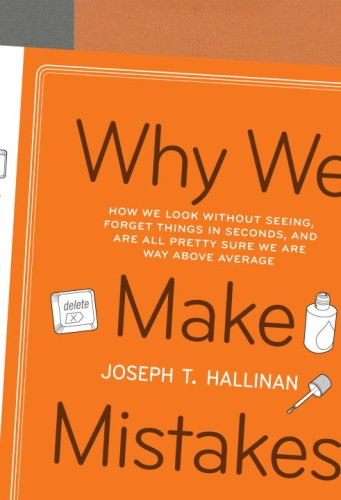 9780767928052: Why We Make Mistakes: How We Look Without Seeing, Forget Things in Seconds, and Are All Pretty Sure We Are Way Above Average