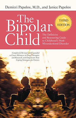 9780767928601: The Bipolar Child: The Definitive and Reassuring Guide to Childhood's Most Misunderstood Disorder, Third Edition