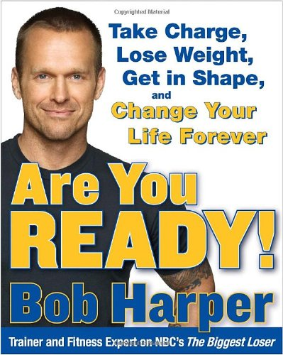 9780767928670: Are You Ready!: To Take Charge, Lose Weight, Get in Shape, and Change Your Life Forever
