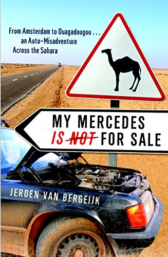 9780767928694: My Mercedes Is Not for Sale: From Amsterdam to Ouagadougou...an Auto-Misadventure Across the Sahara [Idioma Inglés]