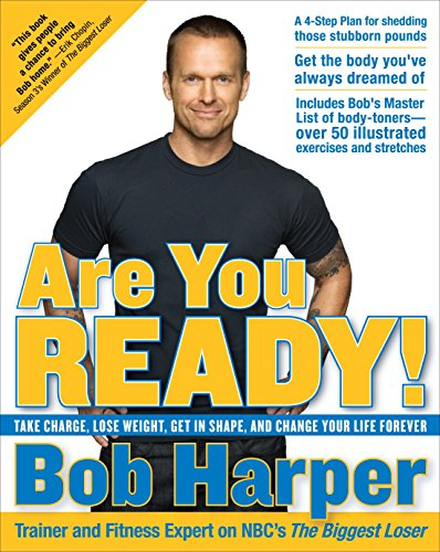 9780767928724: Are You Ready!: Take Charge, Lose Weight, Get in Shape, and Change Your Life Forever
