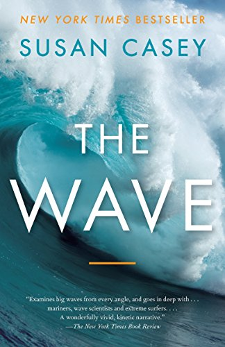 9780767928854: The Wave: In Pursuit of the Rogues, Freaks, and Giants of the Ocean
