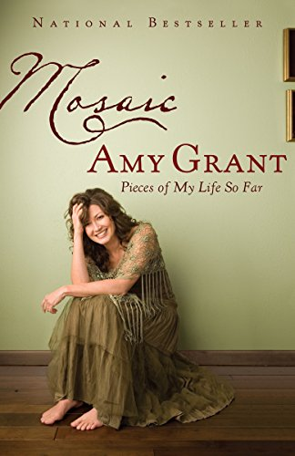 Mosaic: Pieces of My Life So Far (0767929675) by Amy Grant