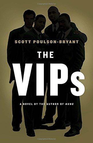 The VIPs: A Novel: Scott Poulson-Bryant