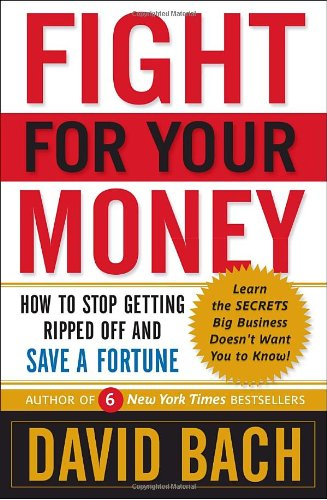 9780767929844: Fight For Your Money: How to Stop Getting Ripped Off and Save a Fortune