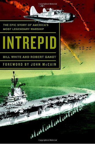 9780767929899: Intrepid: The Epic Story of America's Most Legendary Warship