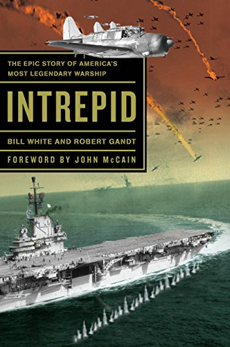 Intrepid: The Epic Story of America s: Bill White, Robert