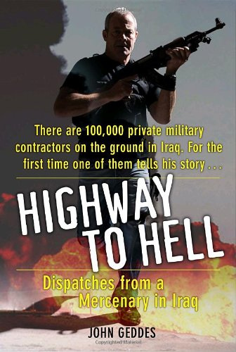 9780767930253: Highway to Hell: Dispatches from a Mercenary in Iraq
