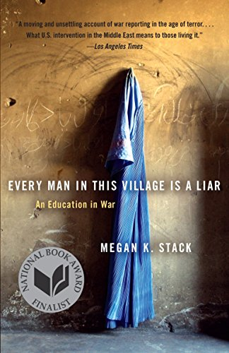 9780767930345: Every Man in This Village Is a Liar: An Education in War