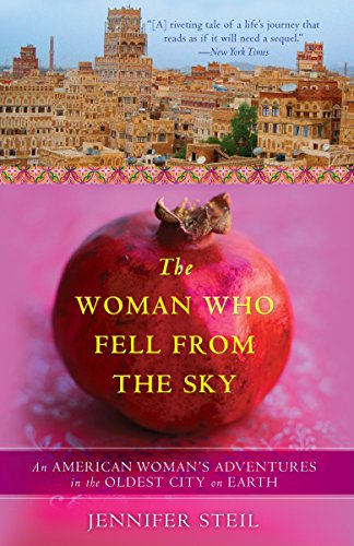9780767930512: The Woman Who Fell from the Sky: An American Woman's Adventures in the Oldest City on Earth