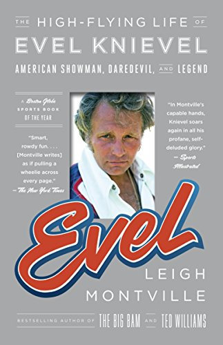 9780767930529: Evel: The High-Flying Life of Evel Knievel: American Showman, Daredevil, and Legend