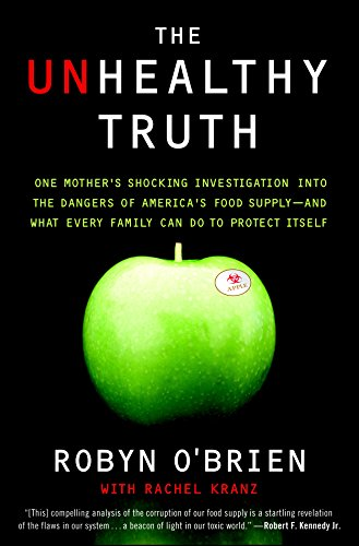 9780767930741: The Unhealthy Truth: One Mother's Shocking Investigation into the Dangers of America's Food Supply-- and What Every Family Can Do to Protect Itself