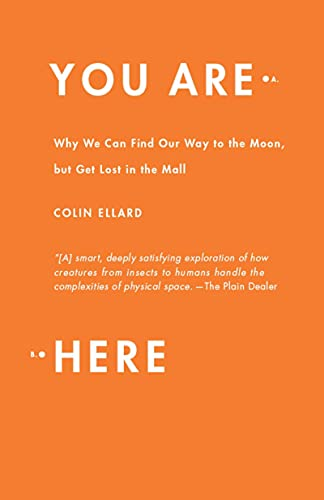You Are Here: Why We Can Find: Colin Ellard