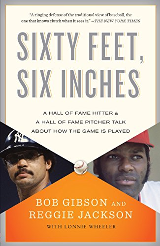 9780767931106: Sixty Feet, Six Inches: A Hall of Fame Pitcher & a Hall of Fame Hitter Talk About How the Game Is Played
