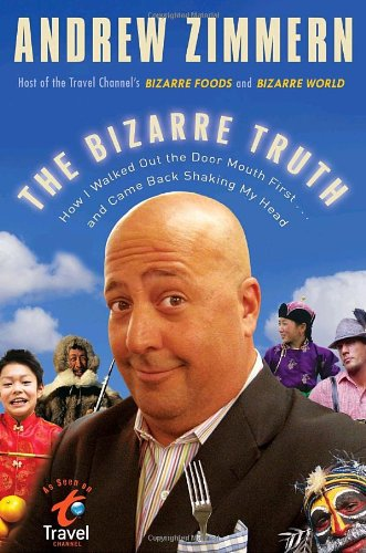 9780767931298: The Bizarre Truth: How I Walked Out the Door Mouth First . . . and Came Back Shaking My Head
