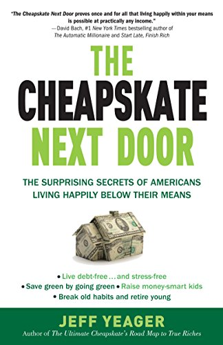 9780767931328: The Cheapskate Next Door: The Surprising Secrets of Americans Living Happily Below Their Means