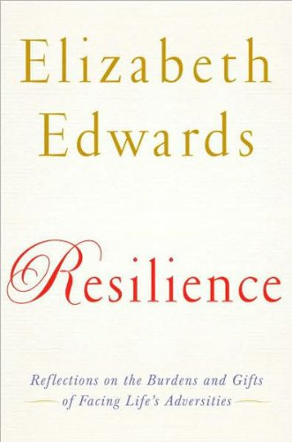 Resilience: Reflections on the Burdens and Gifts of Facing Life's Adversities: Edwards, ...