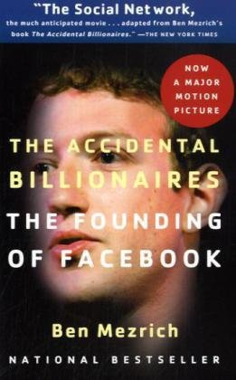 9780767931557: The Accidental Billionaires: The Founding of Facebook: A Tale of Sex, Money, Genius and Betrayal