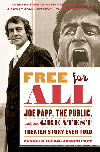 9780767931694: Free for All: Joe Papp, The Public, and the Greatest Theater Story Ever Told