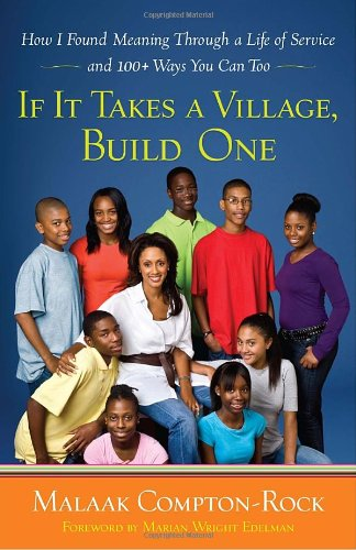 9780767931700: If It Takes a Village, Build One: How I Found Meaning Through a Life of Service and 100+ Ways You Can Too