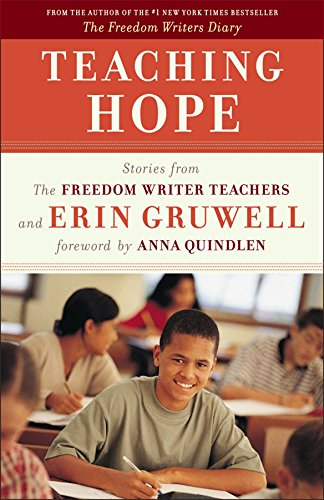 Teaching Hope: Stories from the Freedom Writer Teachers and Erin Gruwell (9780767931724) by The Freedom Writers; Gruwell, Erin