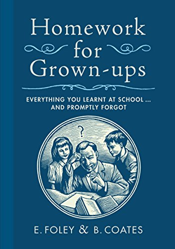 9780767932387: Homework for Grown-ups: Everything You Learned at School and Promptly Forgot