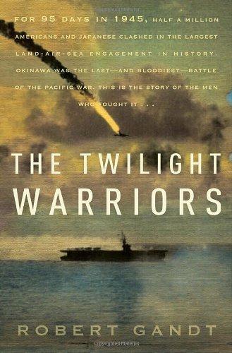 The Twilight Warriors: Robert Gandt