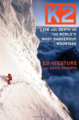 K2: Life and Death on the World's Most Dangerous Mountain (9780767932509) by Ed Viesturs; David Roberts