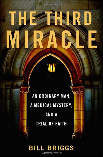 9780767932691: The Third Miracle: An Ordinary Man, a Medical Mystery, and a Trial of Faith