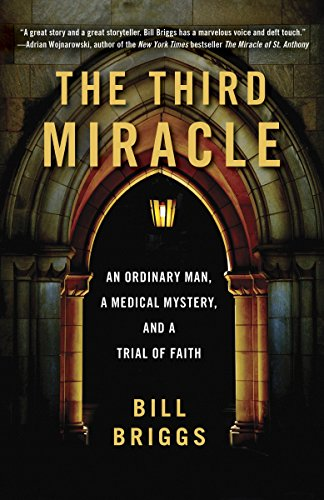 9780767932714: The Third Miracle: An Ordinary Man, a Medical Mystery, and a Trial of Faith