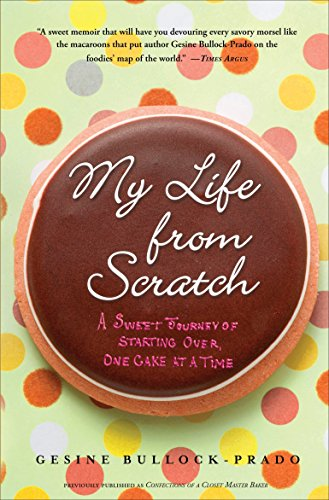 9780767932738: My Life from Scratch: A Sweet Journey of Starting Over, One Cake at a Time