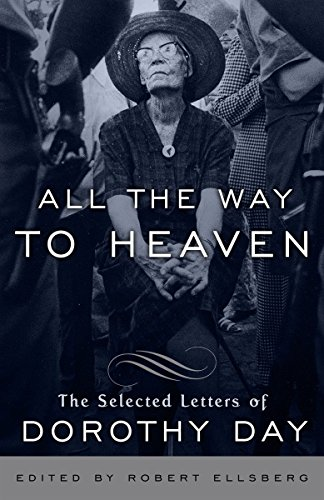 9780767932813: All the Way to Heaven: The Selected Letters of Dorothy Day