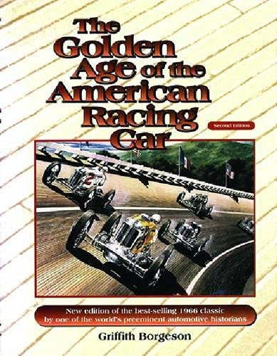 The Golden Age of the American Racing Car: Griffith Borgeson