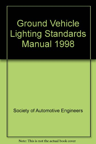 9780768002096: Ground Vehicle Lighting Standards Manual 1998