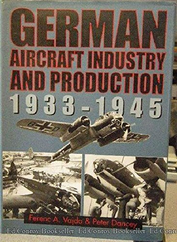 9780768002461: German Aircraft Industry and Production: 1933-1945