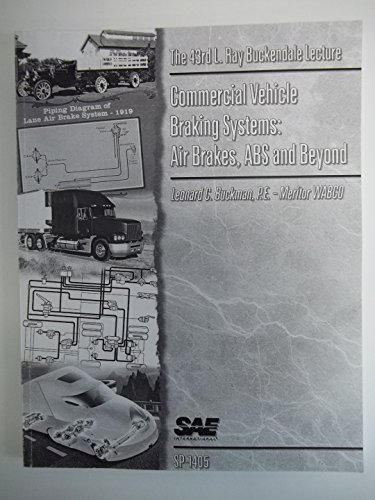 Commercial Vehicle Braking Systems: Air Brakes, ABS and Beyond, the 43rd Buckendale Lecture (L. Ray...