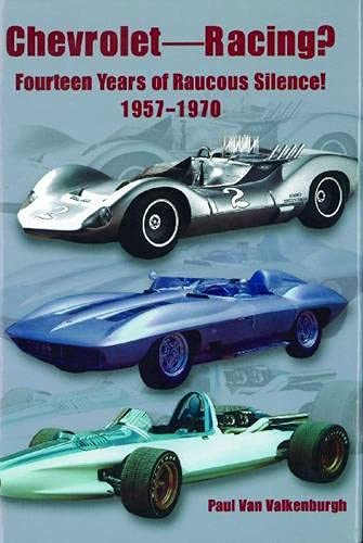 9780768005295: Chevrolet Racing: 14 Years of Raucous Silence! 1957-1970 (Premiere Series Books)
