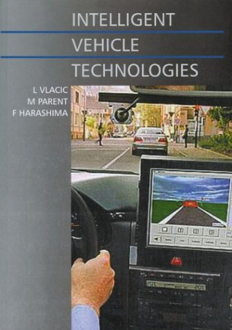 9780768007800: Intelligent Vehicle Technologies: Theory and Applications