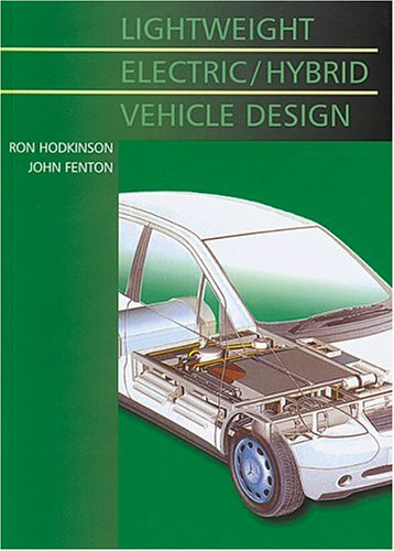 Lightweight Electric/Hybrid Vehicle Design: Ron Hodkinson, John
