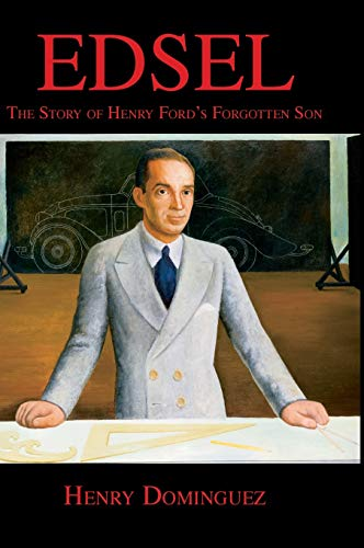 9780768009200: Edsel-The Story of Henry Ford's Forgotten Son