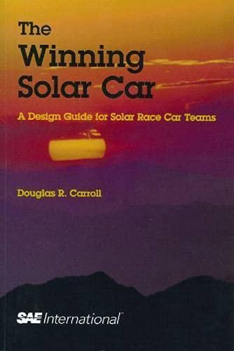 9780768011319: The Winning Solar Car: A Design Guide for Solar Race Car Teams