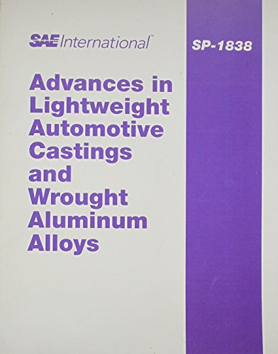 9780768013740: Advances in Lightweight Automotive Castings and Wrought Aluminum Alloys (SAE International)
