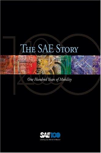 The SAE Story: One Hundred Years of Mobility (0768014891) by Robert Post