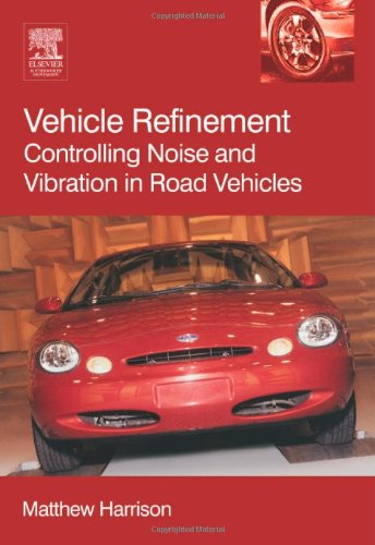 9780768015058: Vehicle Refinement: Controlling Noise and Vibration in Road Vehicles (R-364)