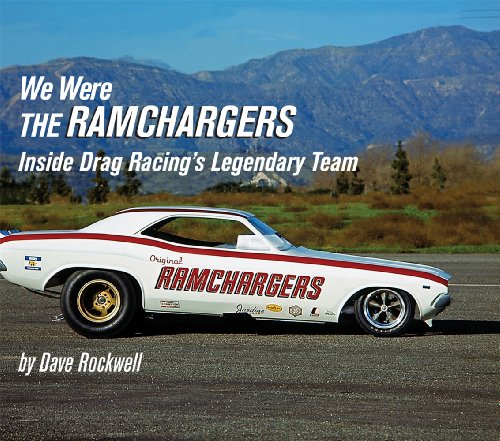 9780768019322: We Were the Ramchargers: Inside Drag Racing's Legendary Team (Premiere Series Books)