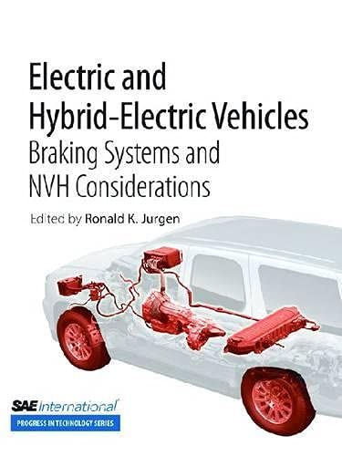Electric and Hybrid-Electric Vehicles: v. 4: Braking Systems and NVH Considerations (Paperback): ...