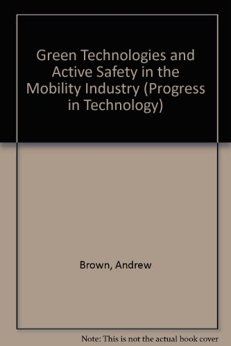 Green Technologies and Active Safety in the Mobility Industry (Paperback): Andrew Brown
